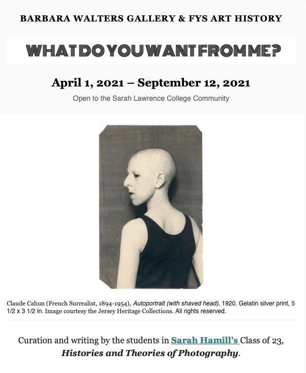 FYS Art History at the Barbara Walters Gallery: What Do You Want From Me? Photography exhibition April 1-September 12, 2021