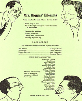 """Announcement for the 1945 Faculty Show, """"Mrs. Higgins' Dilemma"""" with caricatures of faculty by Wyncie King. Clockwise from top left: Maxwell Geismar, Genevieve Taggard, Bert James Loewenberg, and Norman Lloyd."""