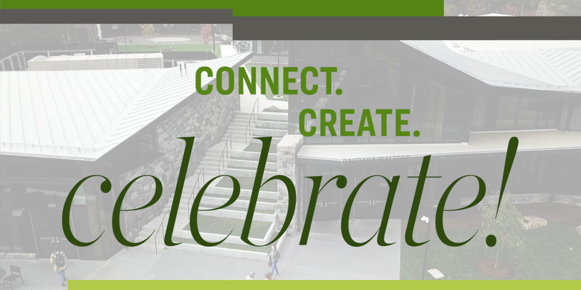Connect. Create. Celebrate.