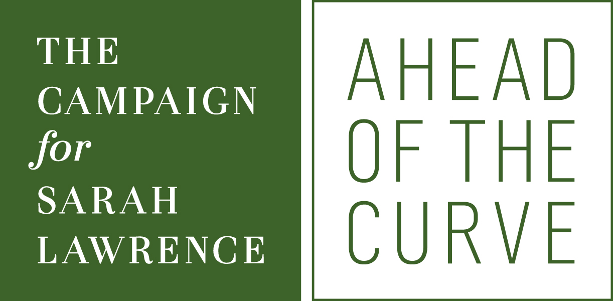 The Campaign for Sarah Lawrence: Ahead of the Curve