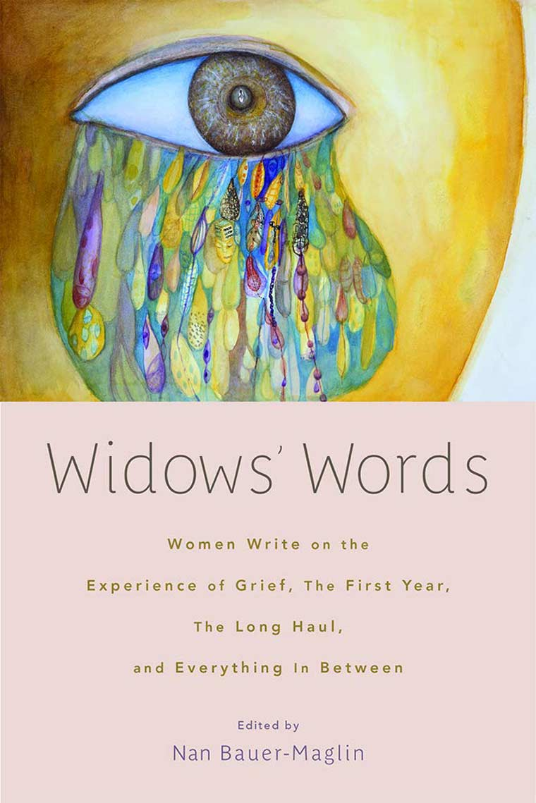 Widows' Words: Women Write on the Experience of Grief, The First Year, TheLong Haul, and Everything in Between book cover image
