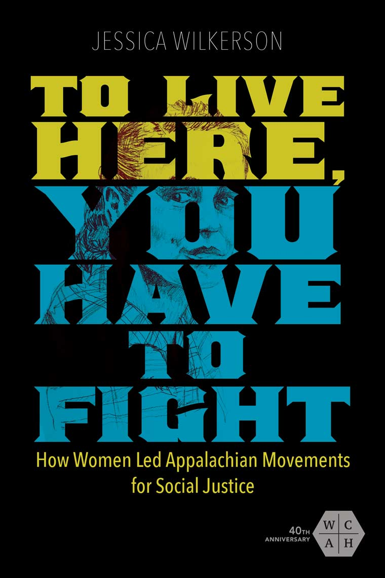 To Live Here, You Have to Fight: How Women Led Appalachian Movements for Social Justice book cover image