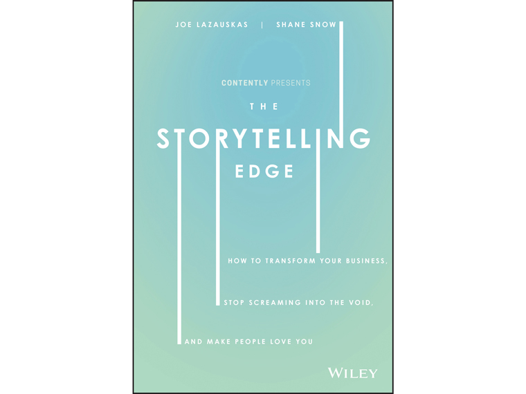 The Storytelling Edge: How to Transform Your Business, Stop Screaming into the Void, and Make People Love You book cover