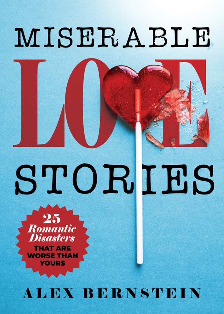 Cover image: Miserable Love Stories: 25 Romantic Disasters That Are Worse Than Yours