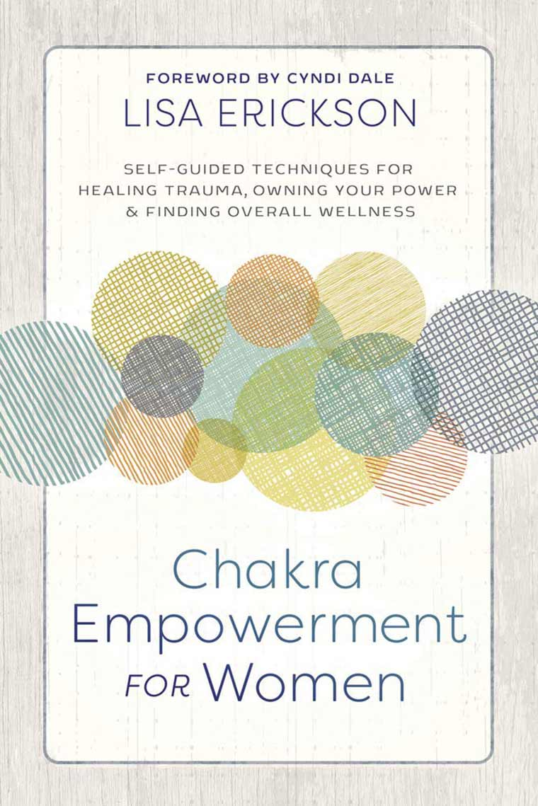 Cover image: Chakra Empowerment for Women: Self-Guided Techniques for Healing Trauma, Owning Your Power & Finding Overall Wellness