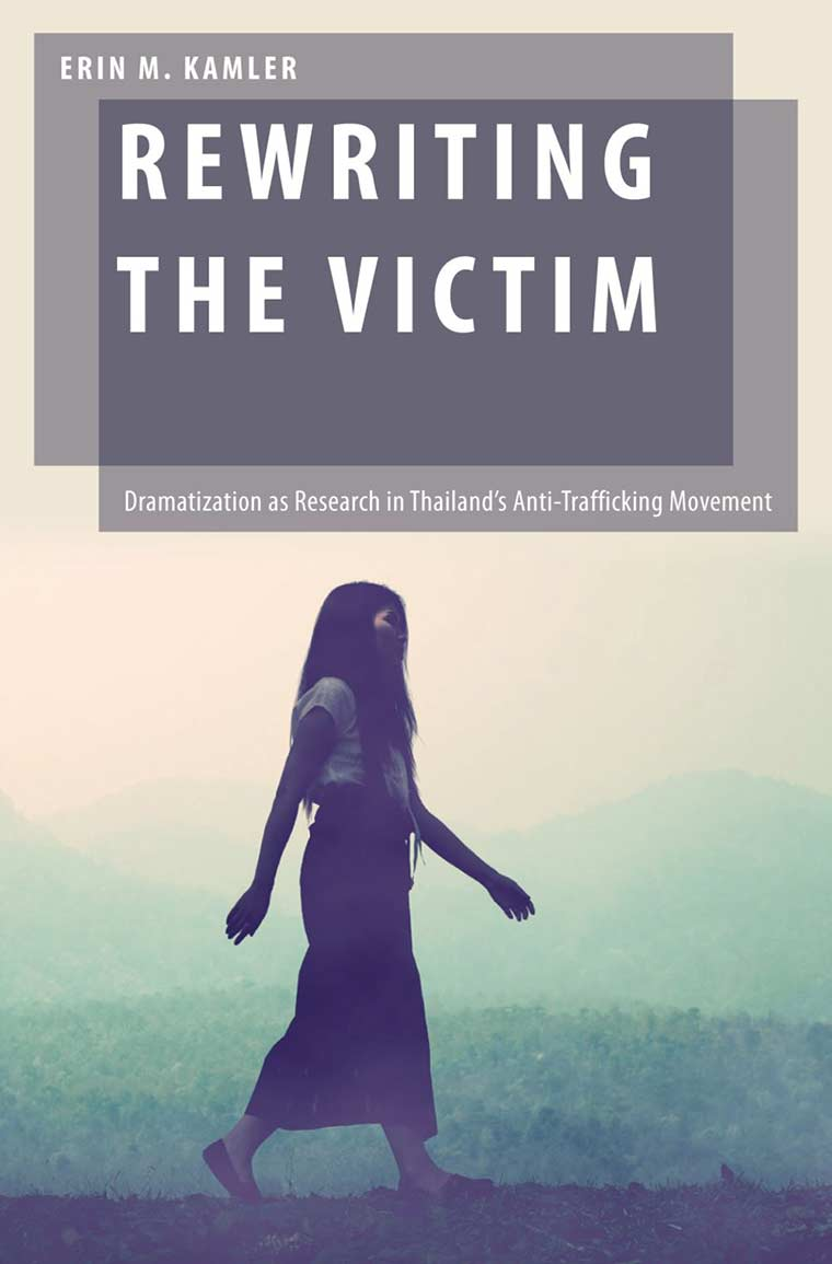 Cover image: Rewriting the Victim: Dramatization as Research in Thailand's Anti-Trafficking Movement