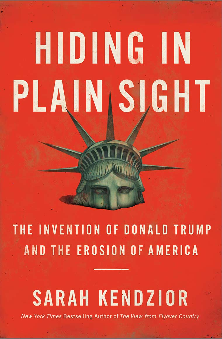 Cover image: Hiding in Plain Sight: The Invention of Donald Trump and the Erosion of America