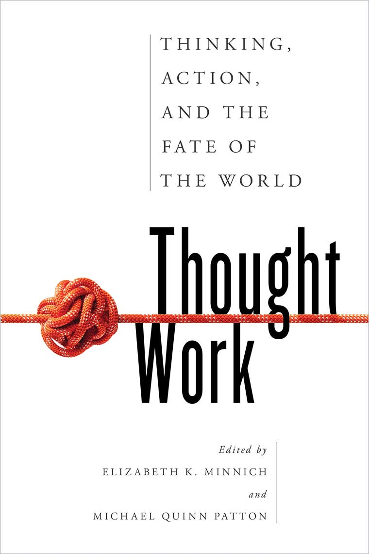 Cover image: Thought Work: Thinking, Action, and the Fate of the World