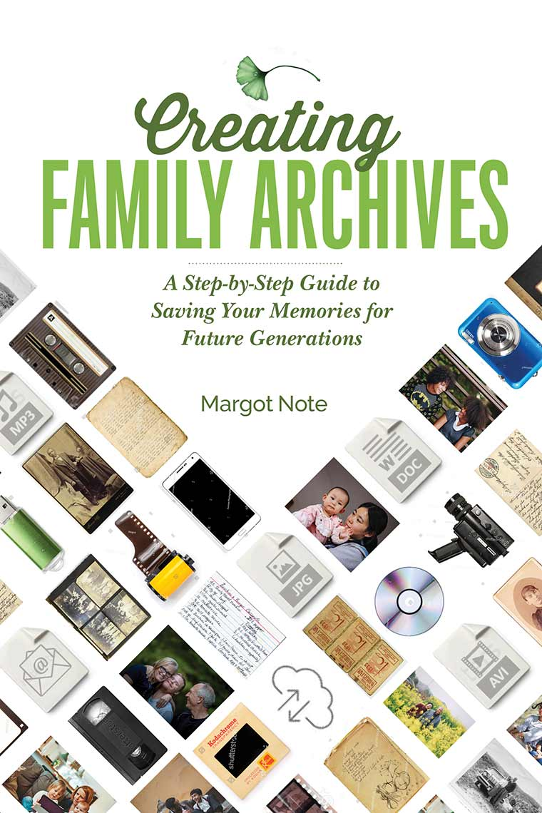 Cover image: Creating Family Archives: A Step-by-Step Guide to Saving Your Memories for Future Generations