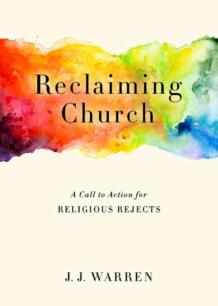 Cover image: Reclaiming Church: A Call to Action for Religious Rejects