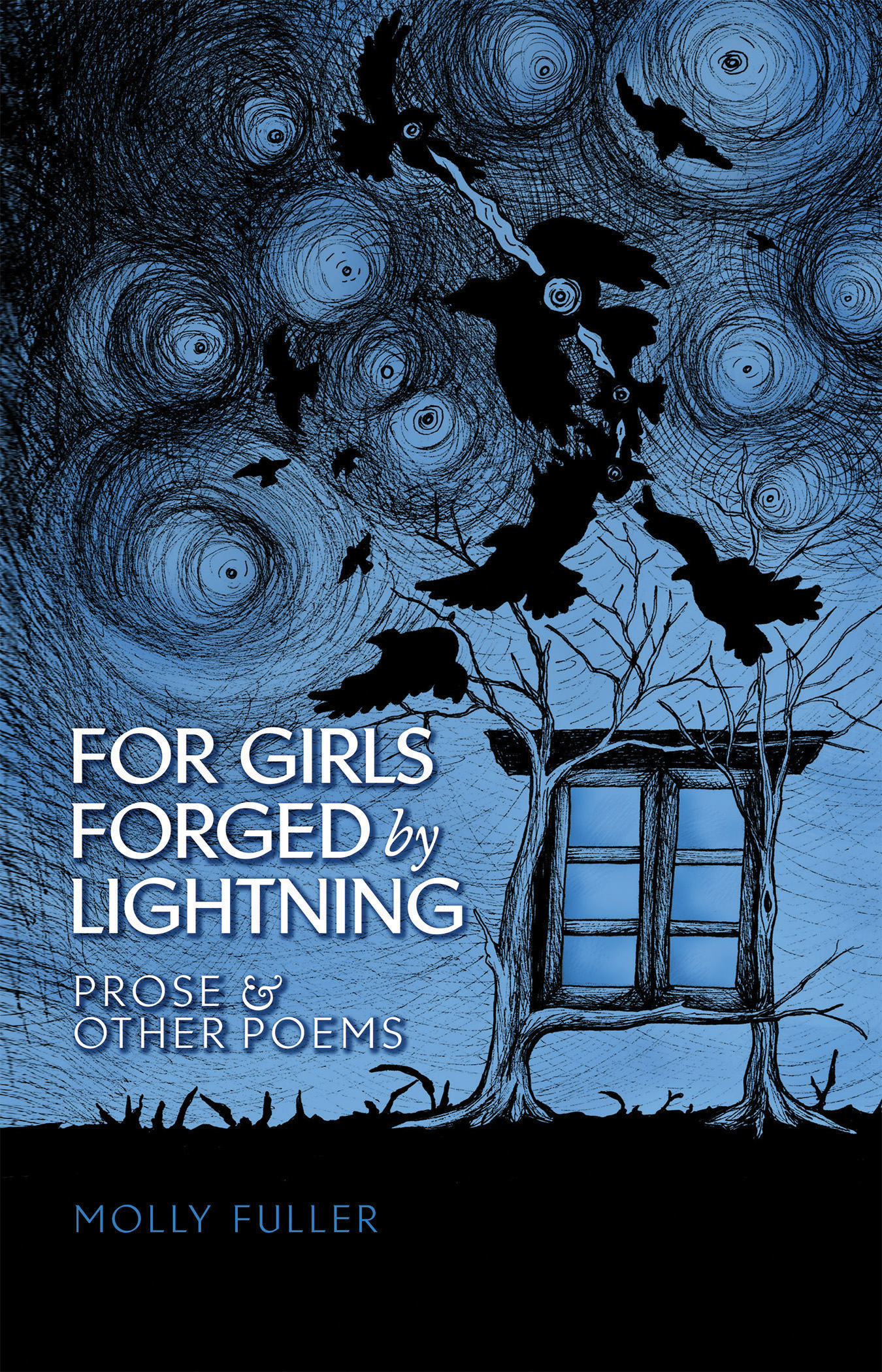 Cover of For Girls Forged by Lightning: Prose & Other Poems