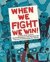 When We Fight We Win! book cover